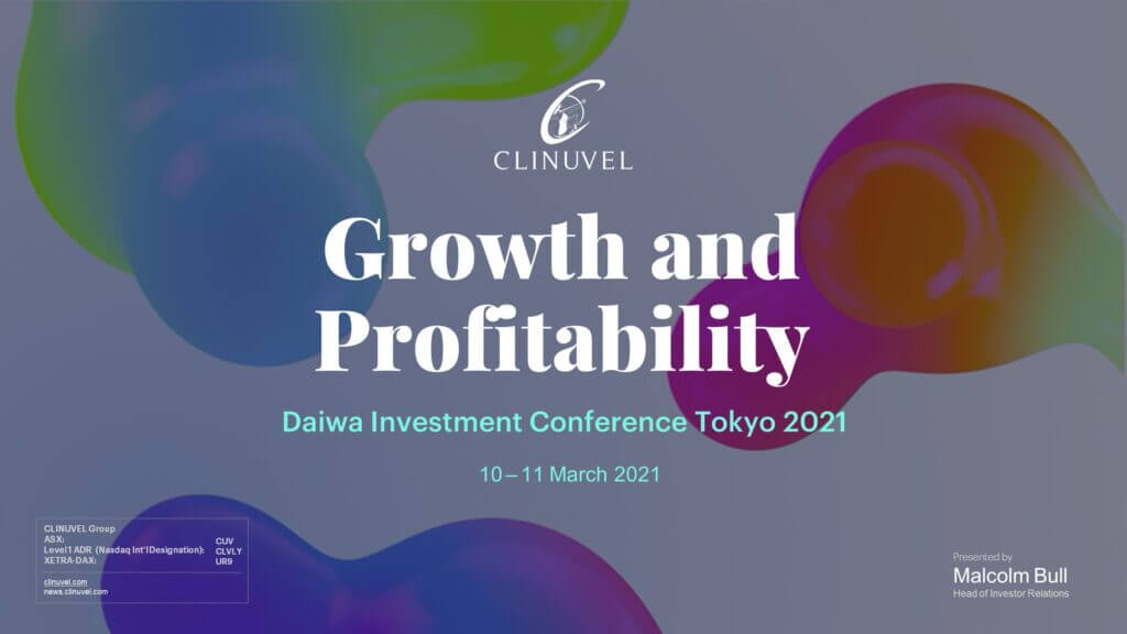 I'm Malcolm Bull, Head of Investor Relations for CLINUVEL PHARMACEUTICALS. I'm pleased to brief the Daiwa Investment Conference on CLINUVEL's evolution and strategy, provide an update on the Company's financial and operational performance, and outline our plans in 2021 and beyond.