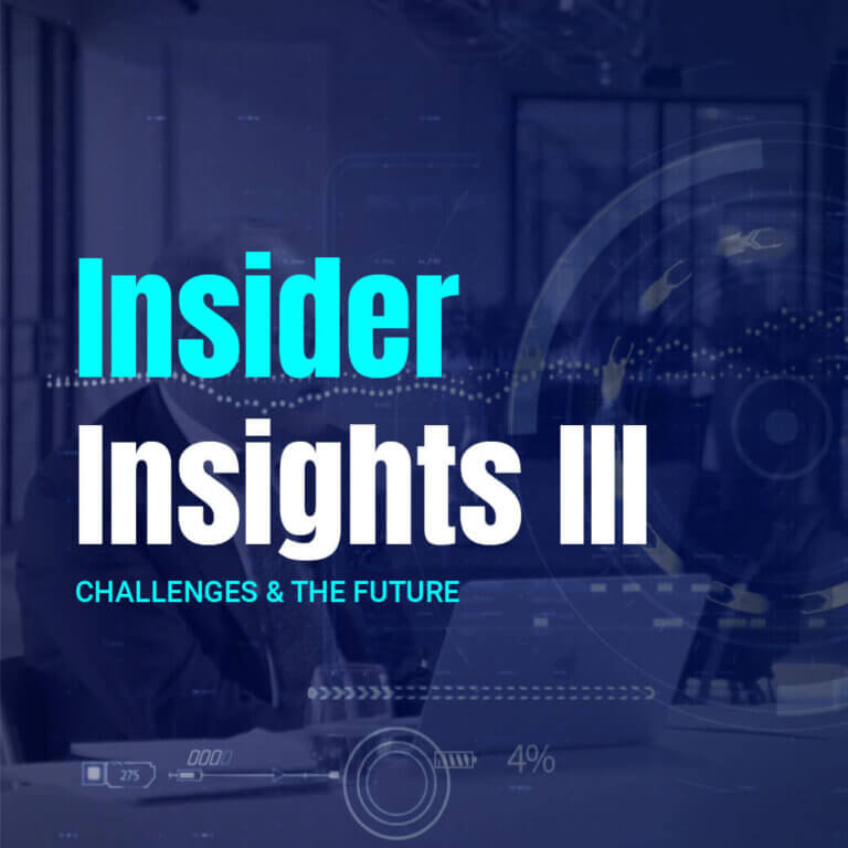 Insider Insights III: Challenges & The Future banner